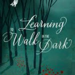 Book cover for Learning to Walk in the Dark, by Barbara Brown Taylor