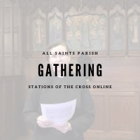 STATIONS OF THE CROSS: GATHERING